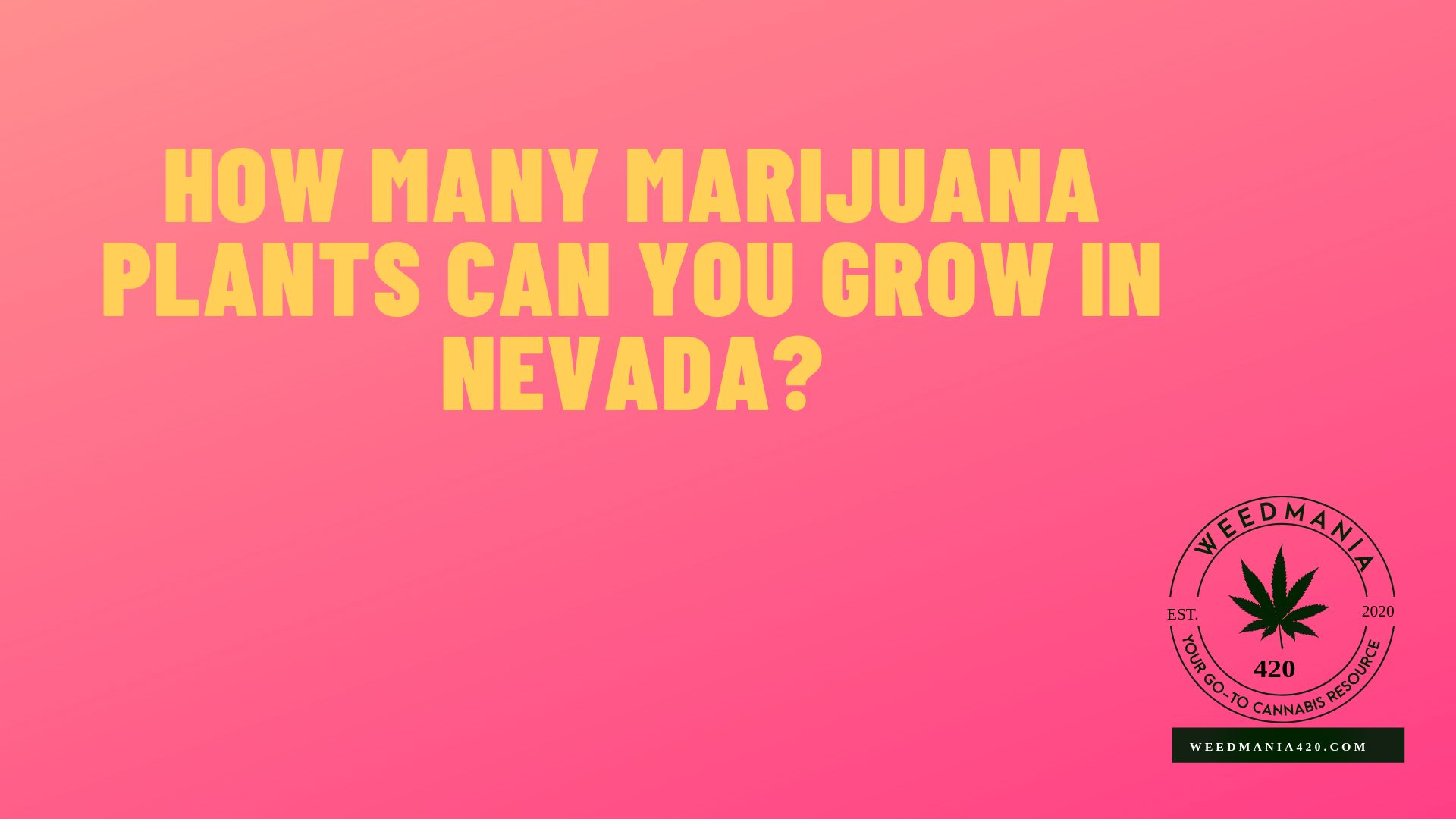 How Many Marijuana Plants Can You Grow in Nevada?